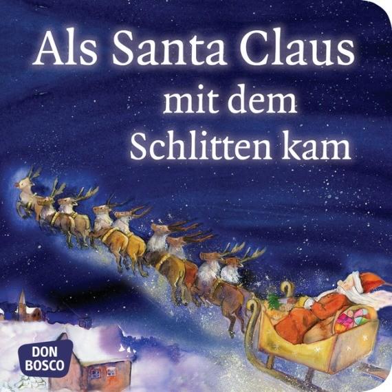 Als Santa Claus mit dem Schlitten kam. Mini-Bilderbuch