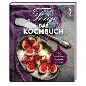 Feige - Das Kochbuch