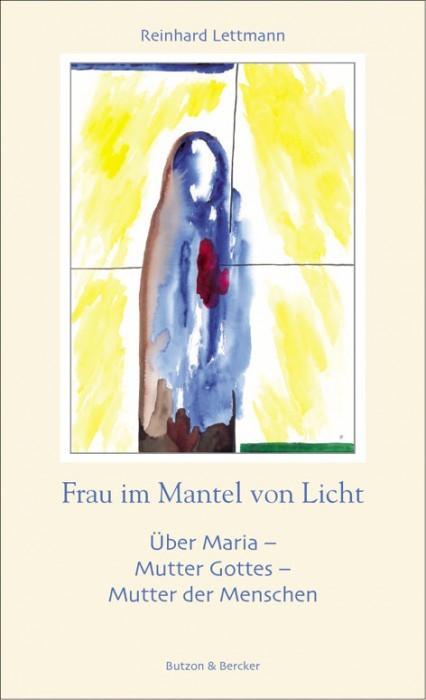 Frau im Mantel von Licht - ber Maria - Mutter Gottes - Mutter der Menschen