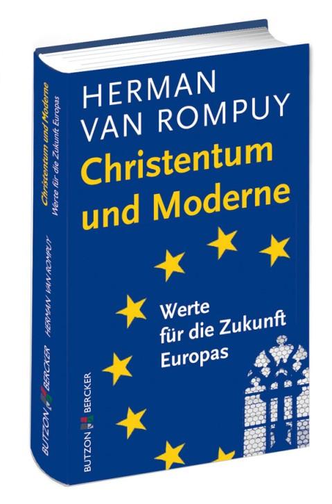 Christentum und Moderne - Werte für die Zukunft Europas