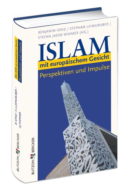 Islam mit europäischem Gesicht - Perspektiven und Impulse