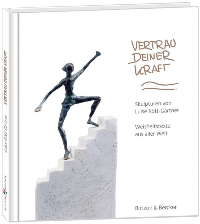 Vertrau deiner Kraft - Skulpturen von Luise Kött-Gärtner