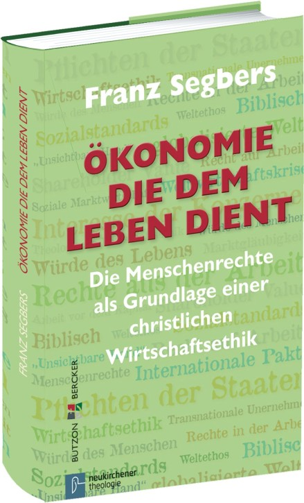 Ökonomie, die dem Leben dient - Die Menschenrechte als Grundlage einer christlichen Wirtschaftsethik