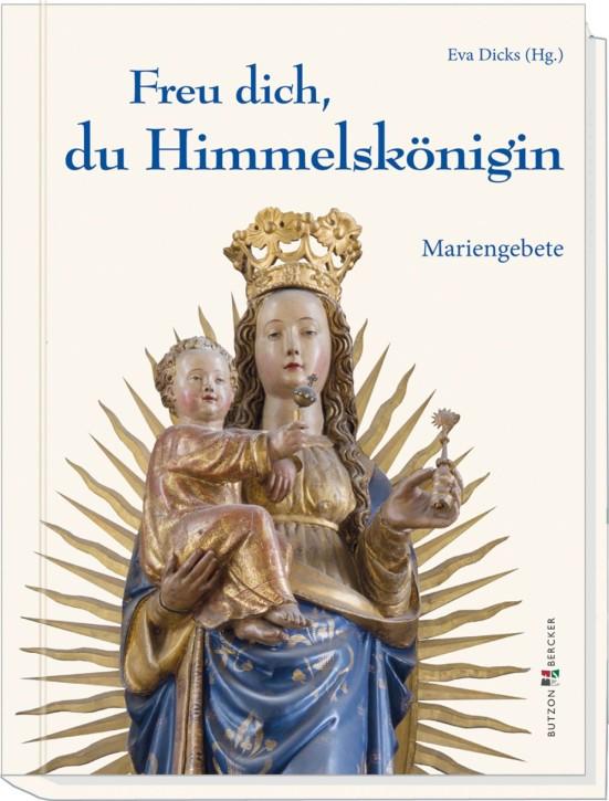 Freu dich, du Himmelskönigin - Mariengebete
