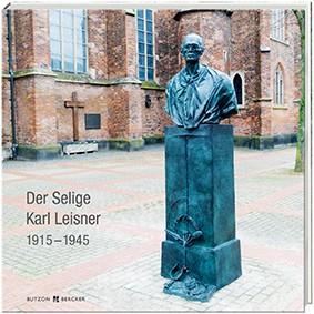 Der Selige Karl Leisner 1915 – 1945