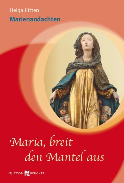 Maria, breit den Mantel aus