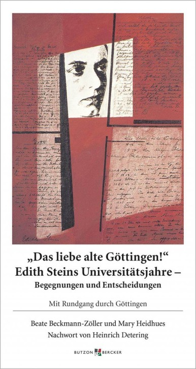 Das liebe alte Göttingen! <br>Edith Steins Universitätsjahre – Begegnungen und Entscheidungen