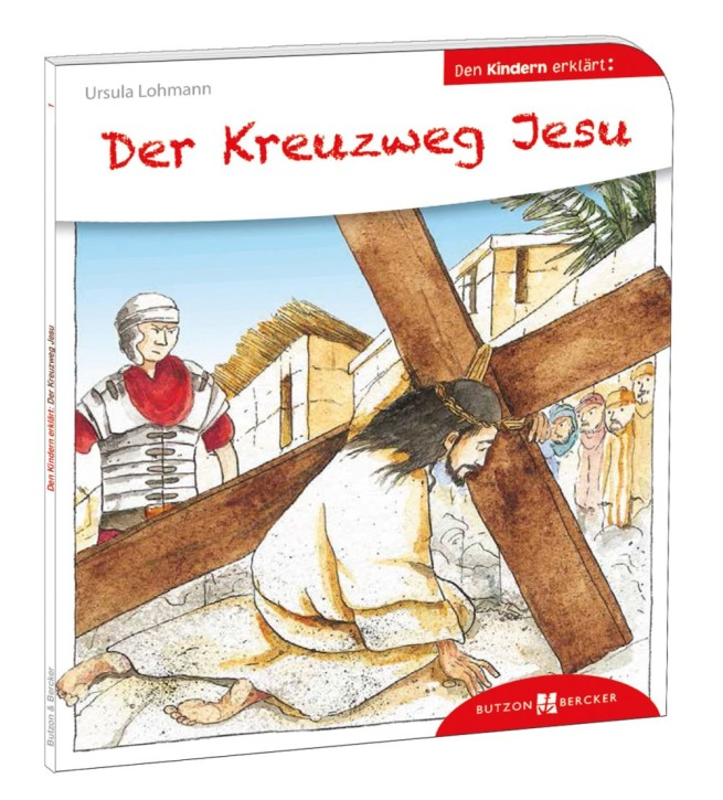 Der Kreuzweg Jesu den Kindern erklärt