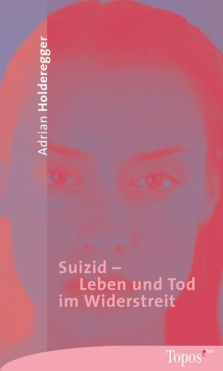 Suizid - Leben und Tod im Widerstreit