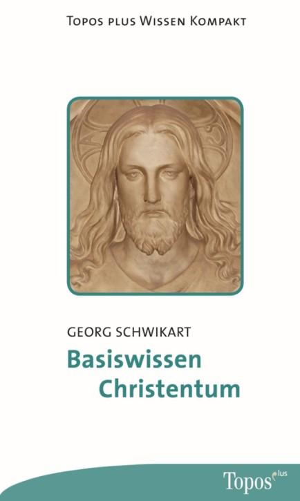 Basiswissen Christentum