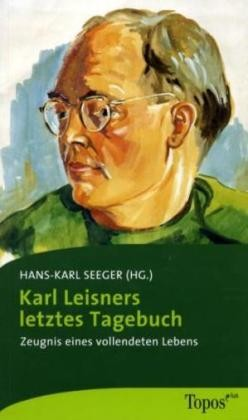 Karl Leisners letztes Tagebuch