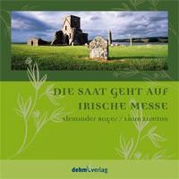 Musik-CD - Irische Messe. Die Saat geht auf von Alexander Bayer