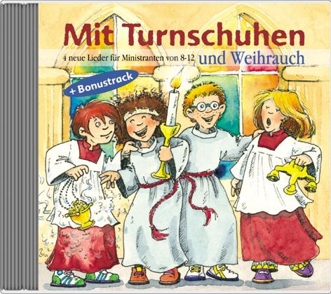 Mit Turnschuhen und Weihrauch - 4 neue Lieder für Ministranten von 8-12