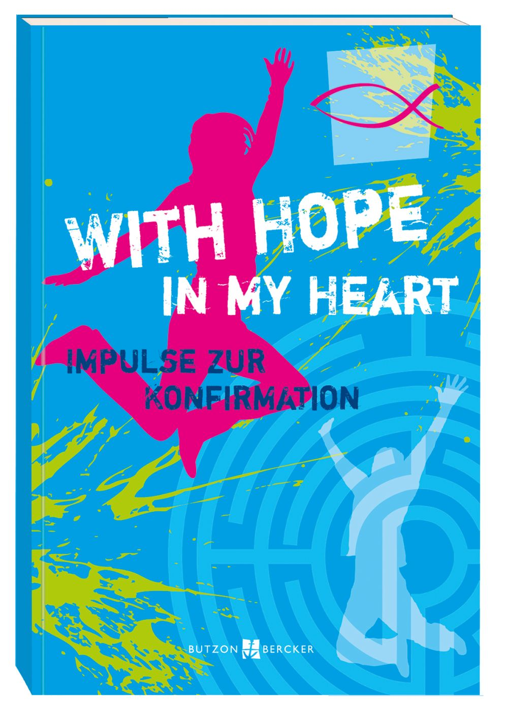 With Hope in my Heart - Impulse zur Konfirmation
