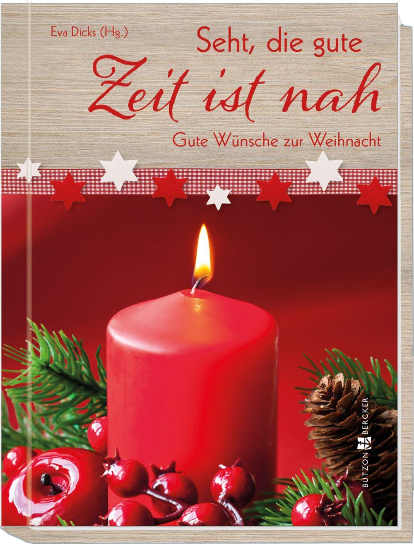 Seht Die Gute Zeit Ist Nah Weihnachten Gedichte Kurztexte