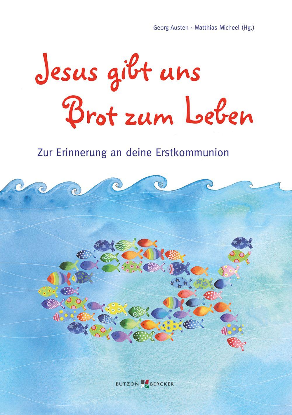 Jesus gibt uns Brot zum Leben - Zur Erinnerung an deine Erstkommunion