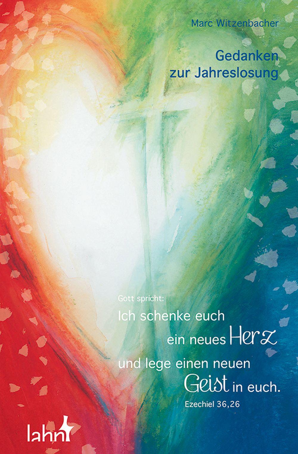 Gott spricht: Ich schenke euch ein neues Herz und lege einen neuen Geist in euch. - Gedanken zur Jahreslosung
