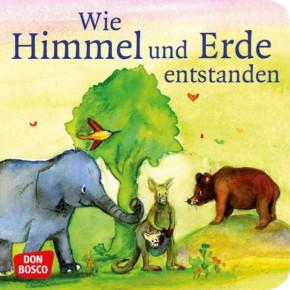 Wie Himmel und Erde entstanden. Die Schöpfungsgeschichte. Mini-Bilderbuch.