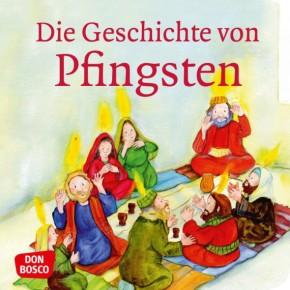 Die Geschichte von Pfingsten. Mini-Bilderbuch.