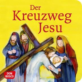 Der Kreuzweg Jesu. Mini-Bilderbuch.