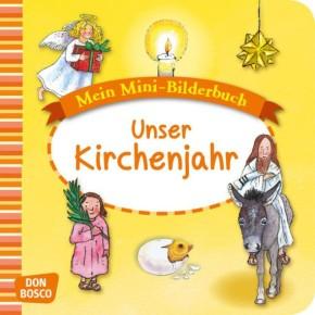 Unser Kirchenjahr. Mini-Bilderbuch.