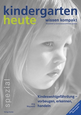 Kindeswohlgefährdung - vorbeugen, erkennen, handeln