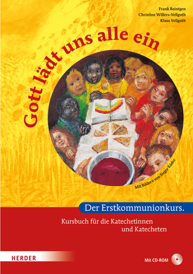 Gott lädt uns alle ein, Kursbuch für Katechetinnen und Katecheten, m. CD-ROM