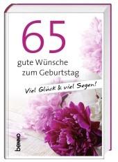 65 gute Wünsche zum Geburtstag