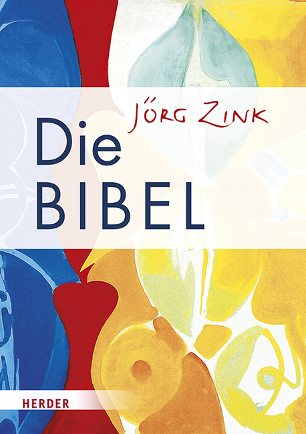 Die Bibel - in Jörg Zinks Übersetzung