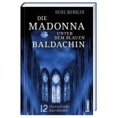 Die Madonna unter dem blauen Baldachin