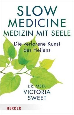 Slow Medicine - Medizin mit Seele