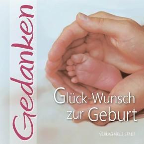 Glück-Wunsch zur Geburt