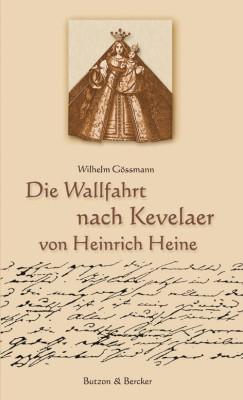 Die Wallfahrt nach Kevelaer von Heinrich Heine