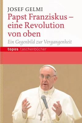 Papst Franziskus – eine Revolution von oben