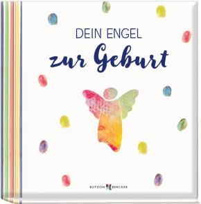Dein Engel zur Geburt. Geschenkbuch für frischgebackene Eltern. Ein persönlicher Gruß zur Ankunft eines Babys